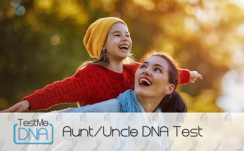 Aunt/Uncle DNA Testing provided by Test Me DNA