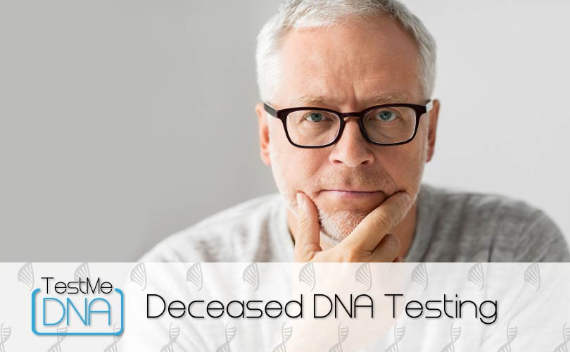Deceased DNA Testing provided by Test Me DNA