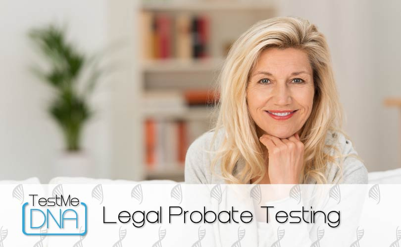 Legal Estate (Probate) Testing provided by Test Me DNA